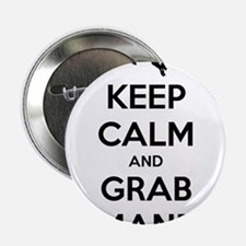 "Keep Calm and Grab Mane 2.25"" Button"