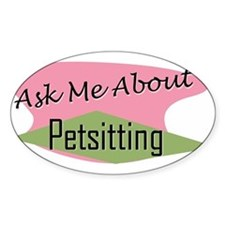 Ask Me About Petsitting Oval Decal
