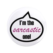 "Im_the_sarcastic.png 3.5"" Button"