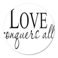 loveconquersall.jpg Round Car Magnet