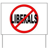 Anti liberal Yard Signs