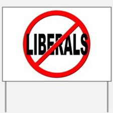 Anti / No Liberals Yard Sign