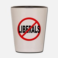 Anti / No Liberals Shot Glass