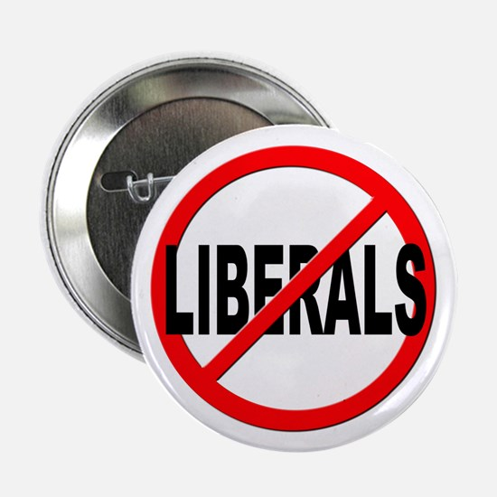 "Anti / No Liberals 2.25"" Button (10 pack)"