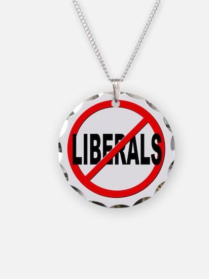 Anti / No Liberals Necklace Circle Charm