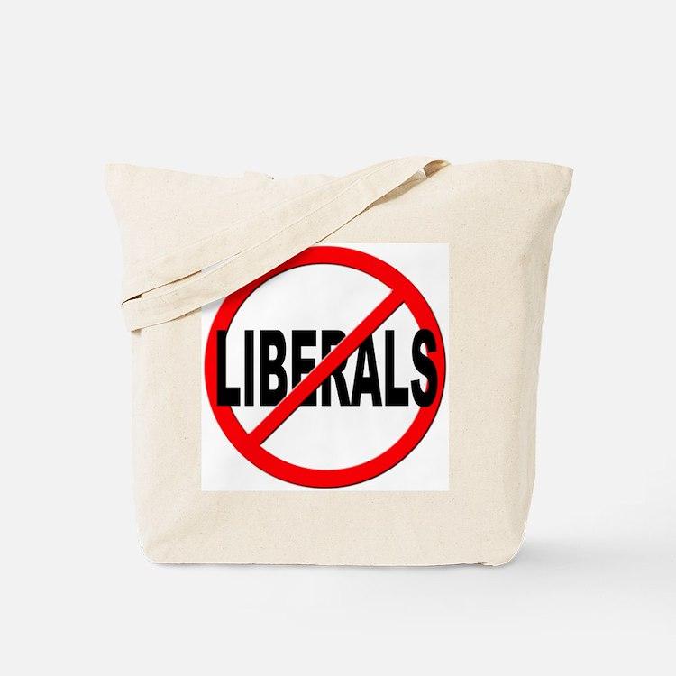 Anti / No Liberals Tote Bag