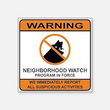 "Neighborhood Watch Stickers.jpg Square Sticker 3"""