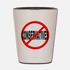 Anti / No Conservatives Shot Glass