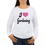I Love Gardening Women's Long Sleeve T-Shirt