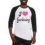 I Love Gardening Baseball Jersey