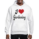 I Love Gardening Hooded Sweatshirt