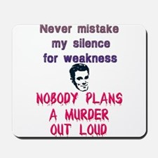 Never Mistake My Silence For Weakness Mousepad