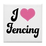 I Love Fencing Tile Coaster