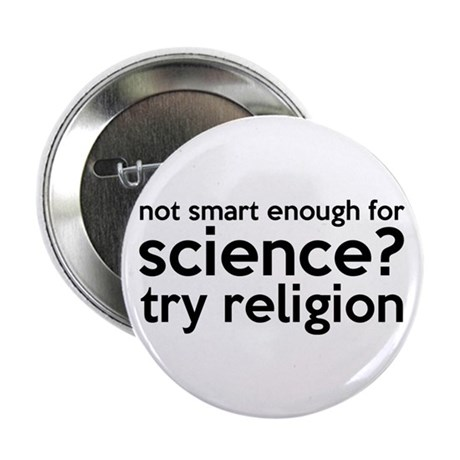 """Smart Enough For Science 2.25"""" Button (10 pack)"""