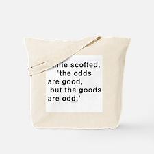 Odds are Good Tote Bag