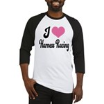 I Love Harness Racing Baseball Jersey