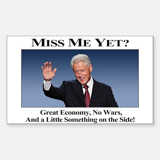 Bill Clinton Miss Me Yet Sticker (Rectangle)