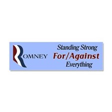 Romney: For/Against Everything Car Magnet 10 x 3