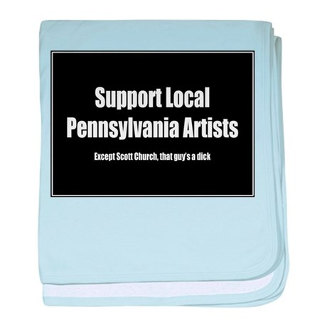 Support Local Pa Artists, except scottchurch! baby