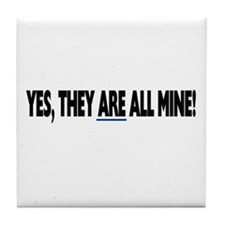 Yes, they are all mine! Tile Coaster