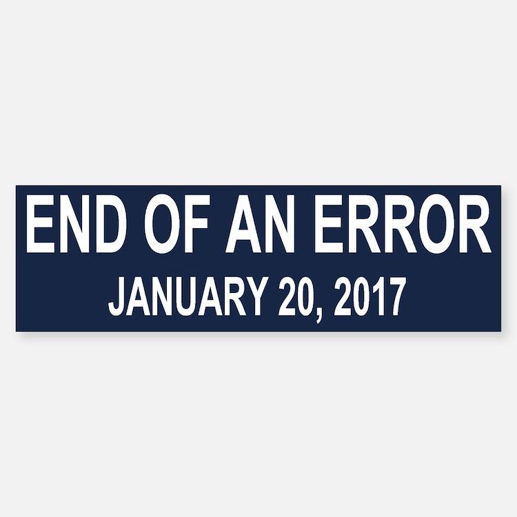 End of an Error Bumper Bumper Sticker