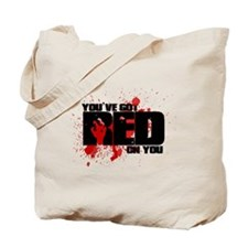 You've Got Red On You Zombie Tote Bag