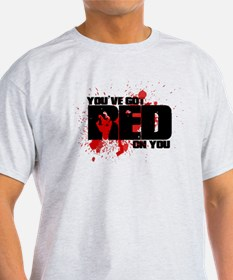 You've Got Red On You Zombie T-Shirt