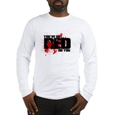 You've Got Red On You Zombie Long Sleeve T-Shirt