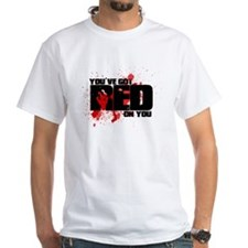 You've Got Red On You Zombie Shirt