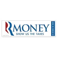 RMONEY - Show us the Taxes! Bumper Sticker