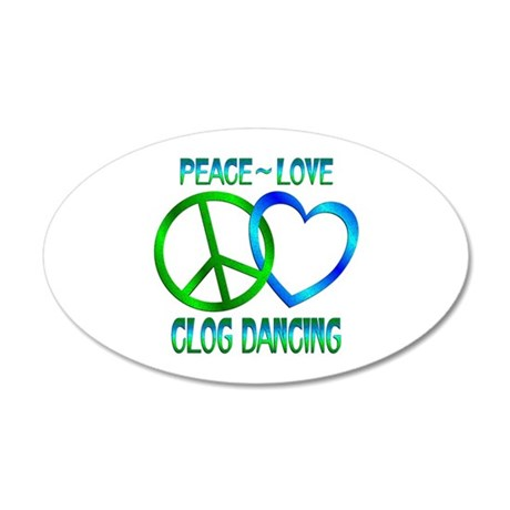 Peace Love Clog Dancing 20x12 Oval Wall Decal