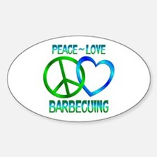 Peace Love Barbecuing Sticker (Oval)