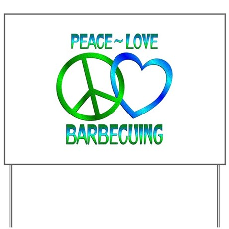 Peace Love Barbecuing Yard Sign