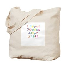 """I helped someone adopt!"" Tote Bag"