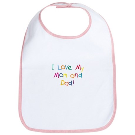 """I love my Mom and Dad!"" Bib!"