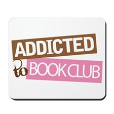 Addicted To Book Club Mousepad