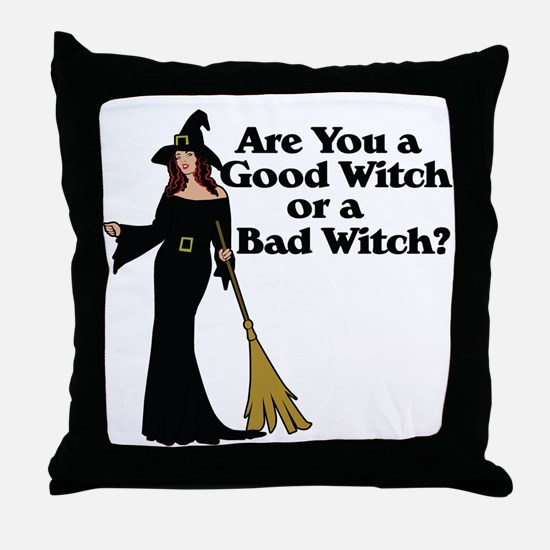 Good witch or BAD witch Throw Pillow