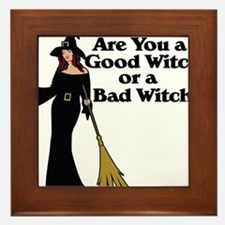 Good witch or BAD witch Framed Tile