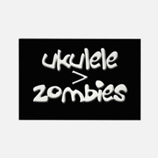 Ukulele is greater than Zombies Rectangle Magnet