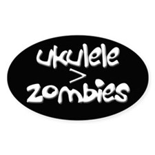 Ukulele is greater than Zombies Decal