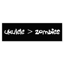 Ukulele is greater than zombies Bumper Sticker