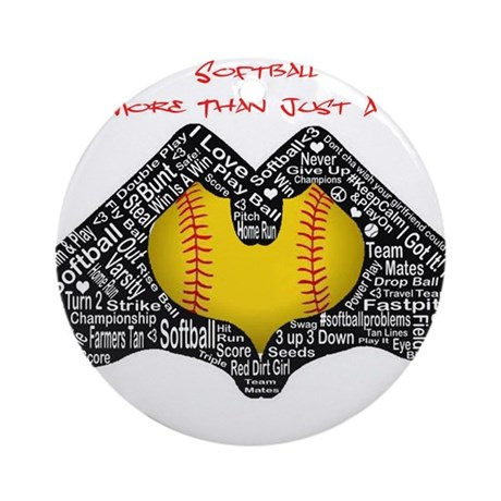 Softball - It's More Than Just A Game! Ornament (R