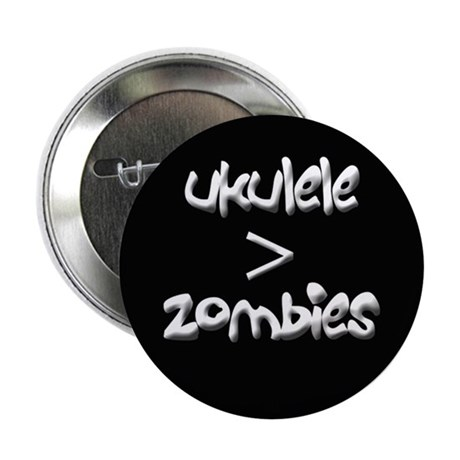 """Ukulele is greater than zombies 2.25"""" Button"""