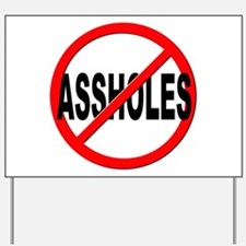 Anti / No Assholes Yard Sign