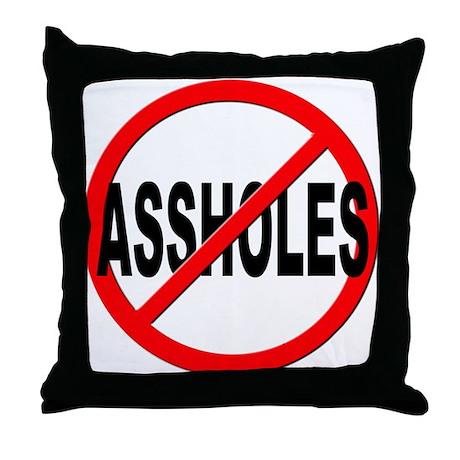 Anti / No Assholes Throw Pillow