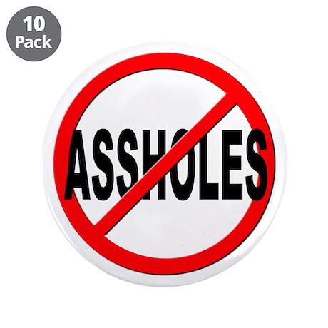 "Anti / No Assholes 3.5"" Button (10 pack)"