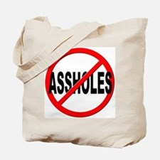 Anti / No Assholes Tote Bag