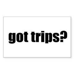 got trips? Rectangle Decal