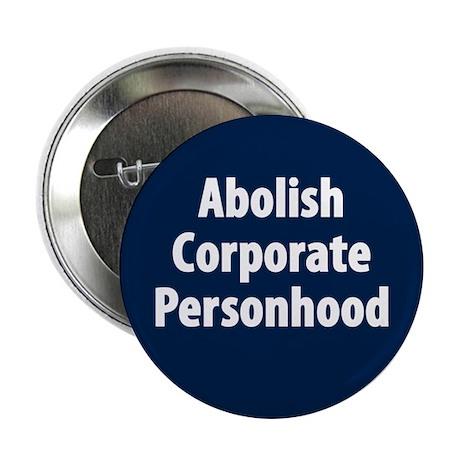 "Abolish Corporate Personhood 2.25"" Button (10"