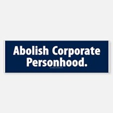 Abolish Corporate Personhood Bumper Bumper Bumper Sticker